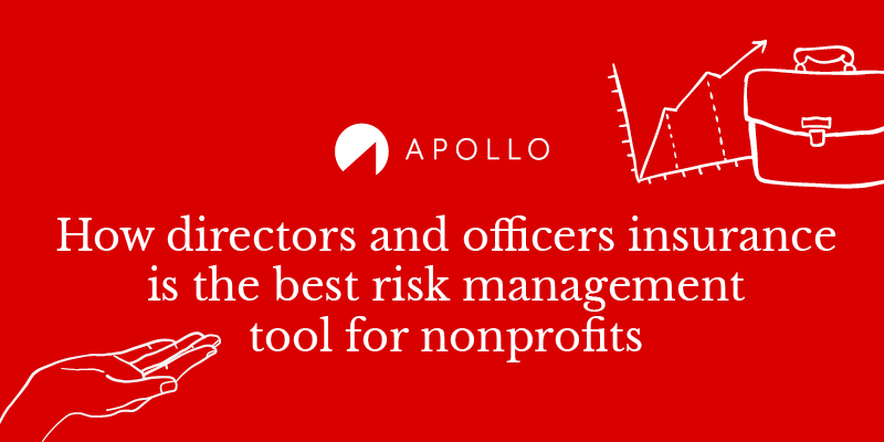 How directors and officers insurance is the best risk management tool for nonprofits_Apollo_Blog